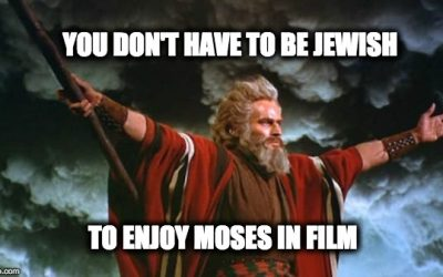 You Don't Have To Be Jewish: 14 Different Video Clips of Moses In Movies
