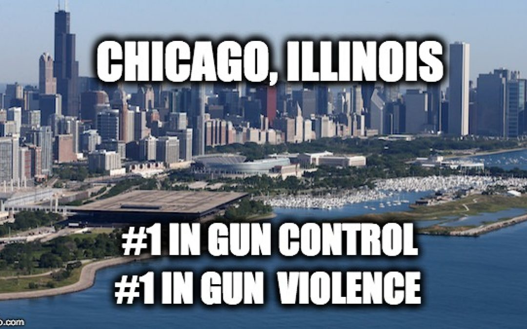Chicago, Illinois:  #1 in Gun Control And #1 In Gun Violence