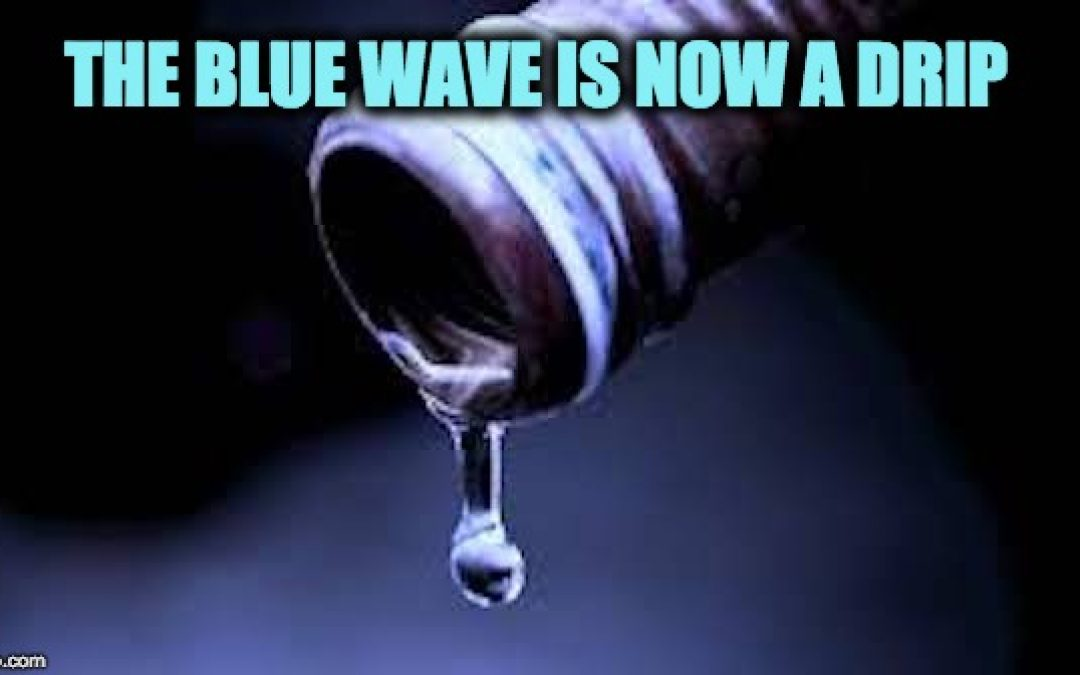 The BLUE WAVE Is Now A drip