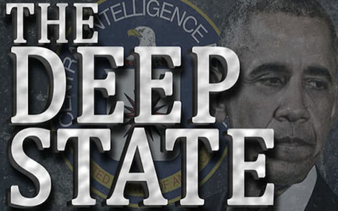When The Obama Administration Became The Deep State