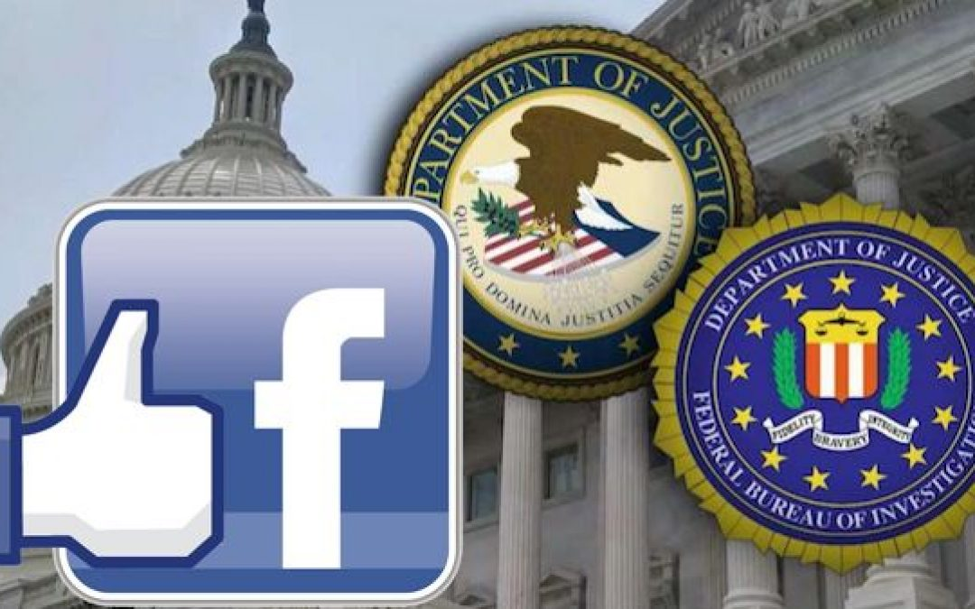 What Do Facebook, The FBI, and The DOJ Have in Common?