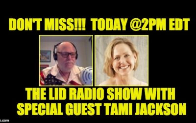 Today 5/13 @2pm EDT:  Lid Radio Show w/Special Guest Tami Jackson