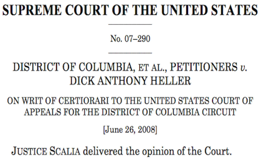 District of Columbia v. Dick Anthony Heller 10th Anniversary But Gun Rights Still Under Attack
