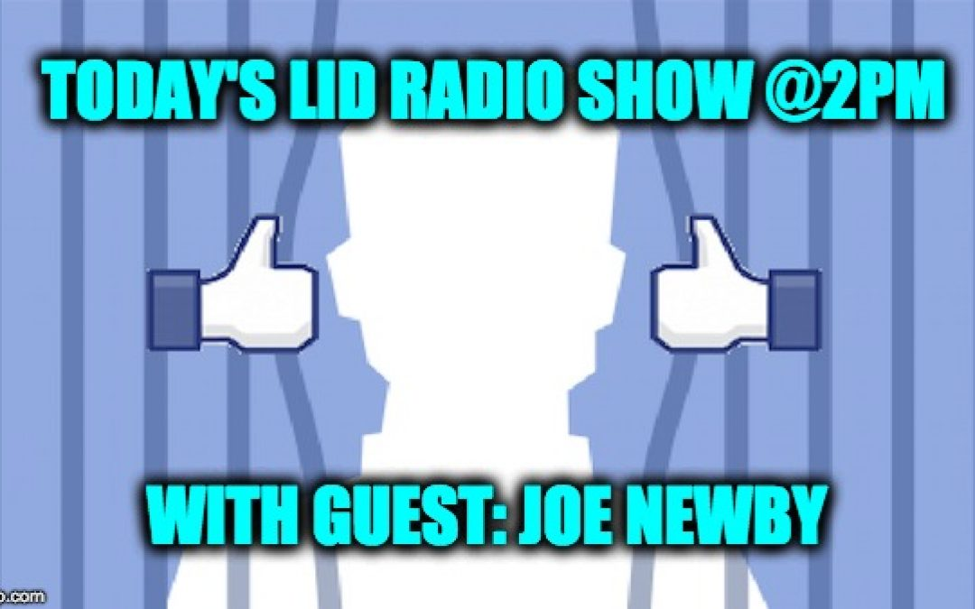 "Today's Lid Radio Show ""What's With Facebook?"" W/ Guest Joe Newby"