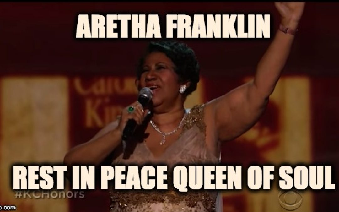 Rest In Peace Aretha Franklin, The Queen Of Soul