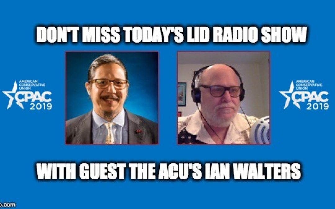 IS YOUR CONGRESSMAN A CONSERVATIVE? Find Out On Today's Lid Radio Show W/ The ACU's Ian Walters