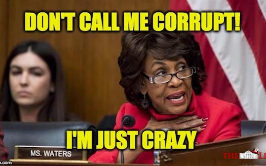 Mad Maxine Waters Hit With FEC Ethics Complaint