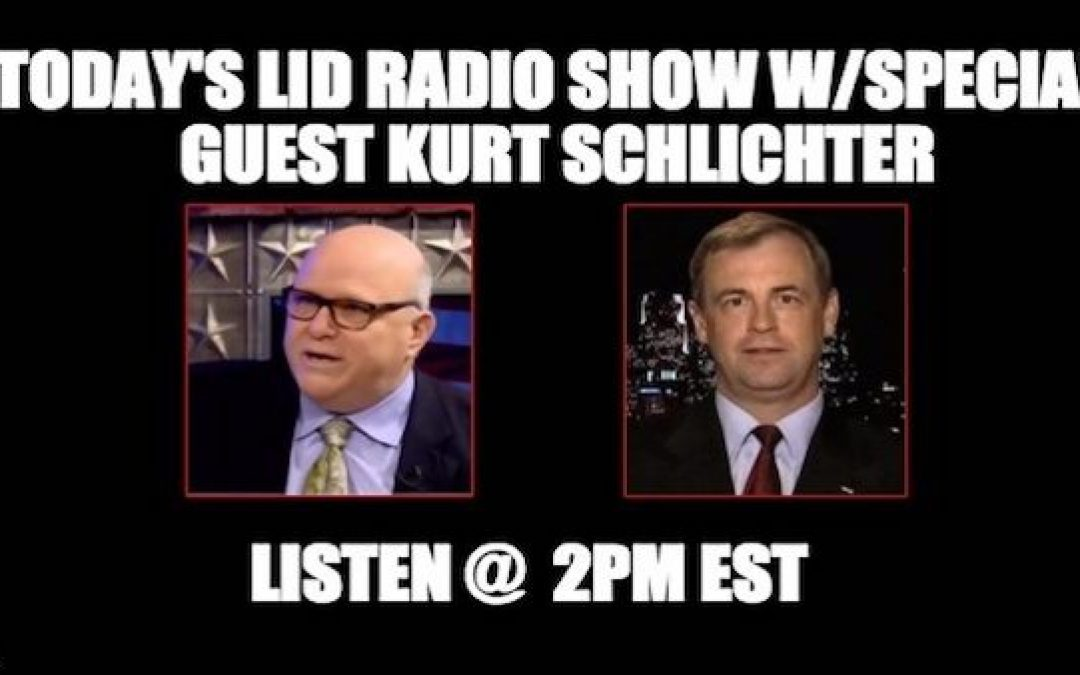 (Video) Don't Miss Today's Lid Radio Show With Special Guest Kurt Schlichter-Listen Here @2pm EDT