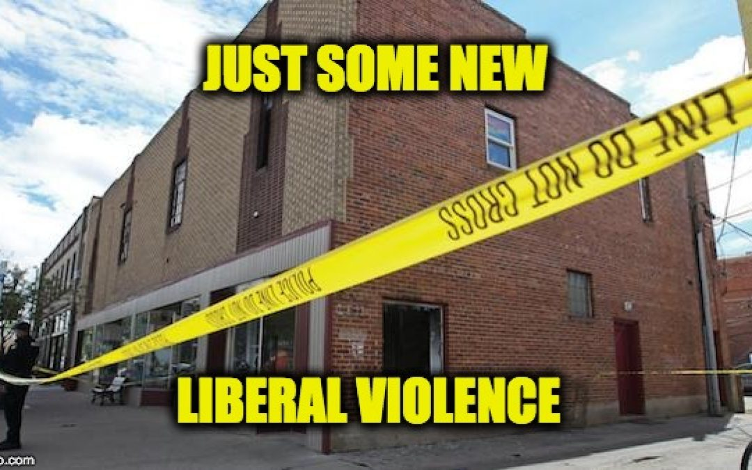 The Latest Example Of Liberal Violence