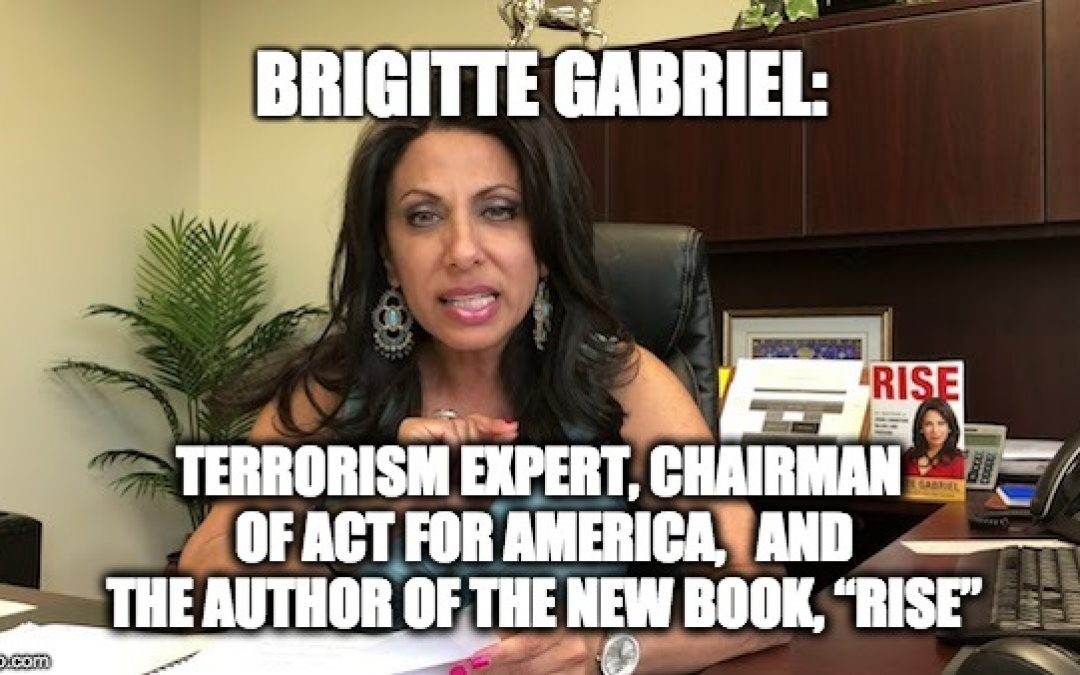 PODCAST: Lid Radio Show W/ Guest: Terrorism Expert/Author Brigitte Gabriel