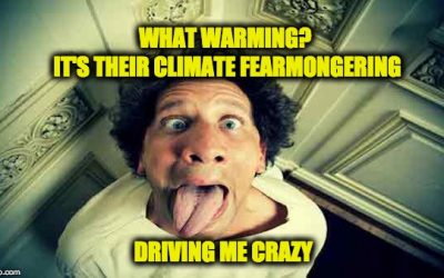 Latest Warming Fear Mongering: Climate Change Makes Us Go Crazy