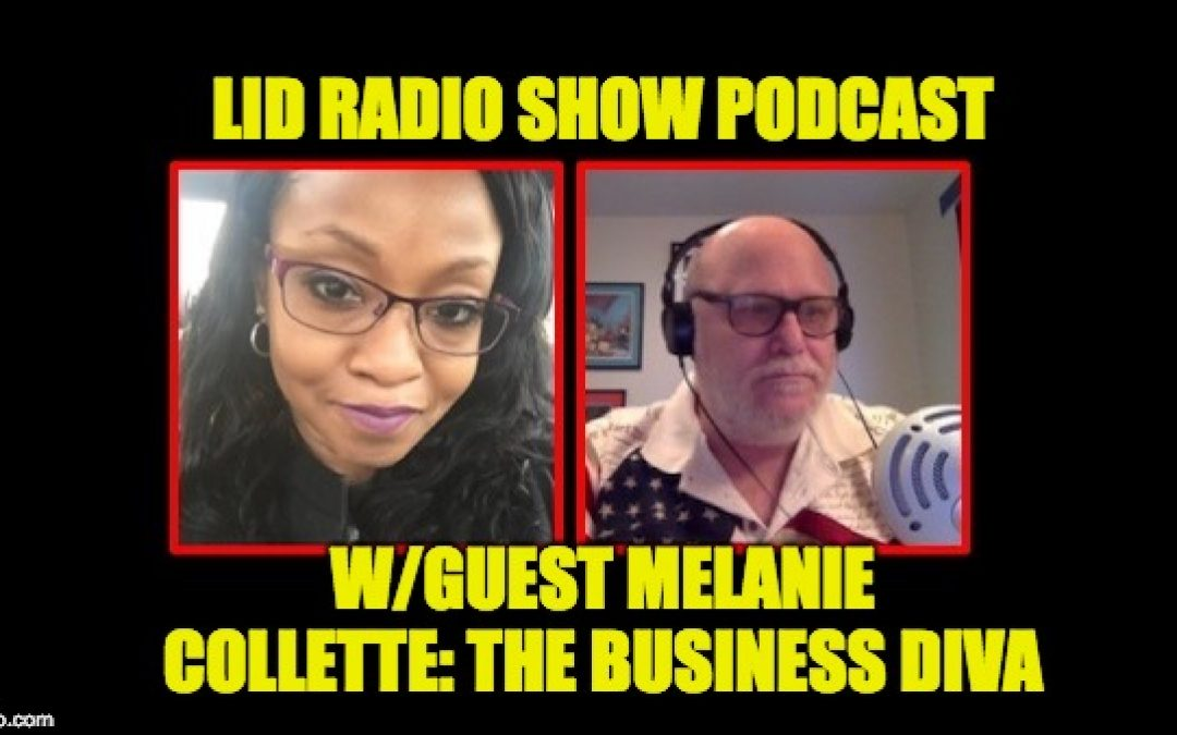 Podcast: Oct. 10 Lid Radio Show w/Guest Melanie Collette: The Business Diva