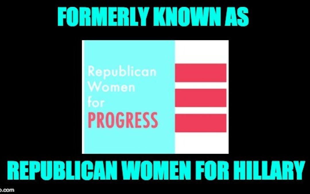 FRAUD! GOP Never-Trumper Women's Group Backed by Billionaire Democrat