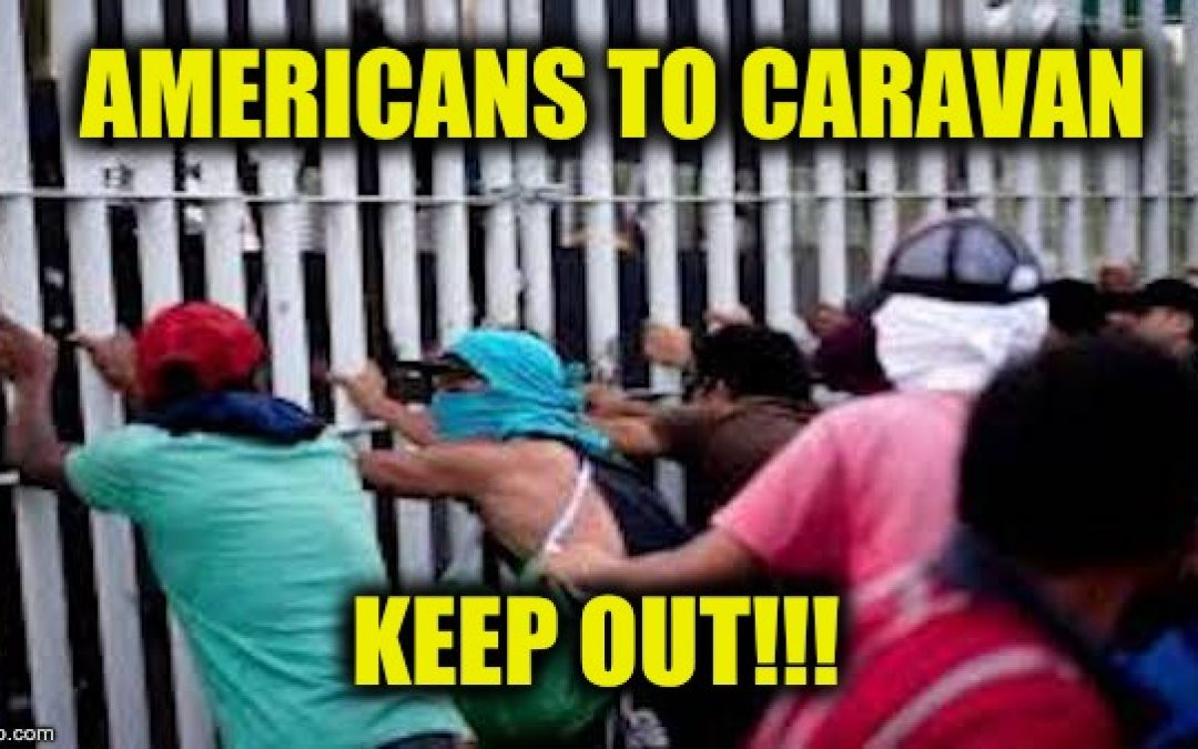 Hey Libs: Most Americans Including Most Hispanics Want Migrant Caravans Stopped