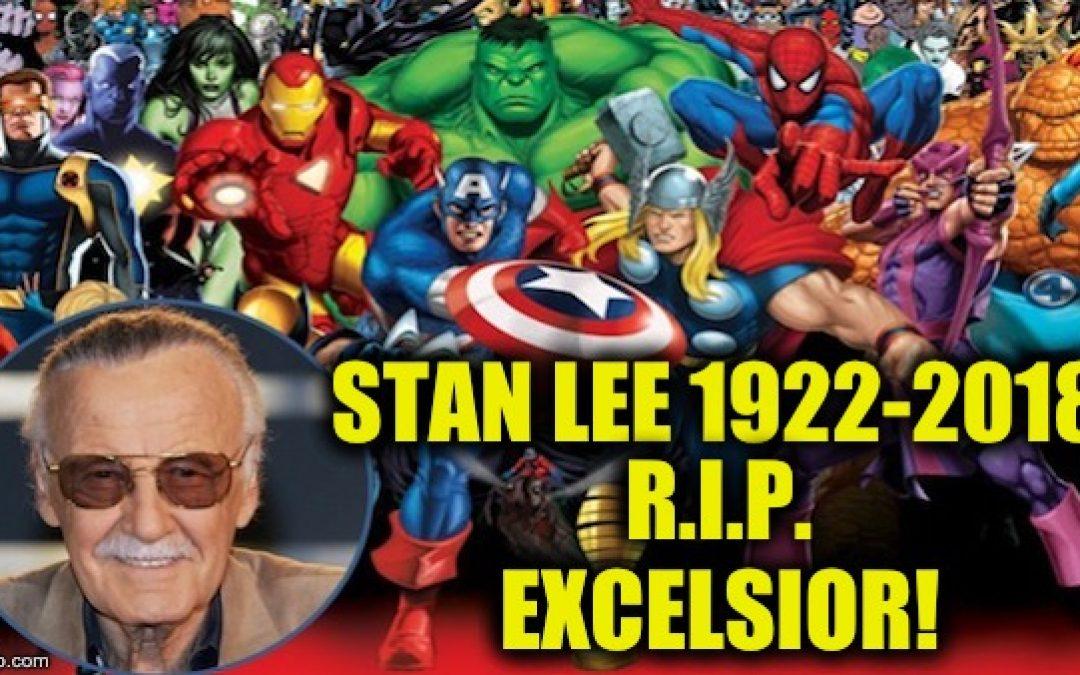 Stan Lee R.I.P (1922-2018): Excelsior!
