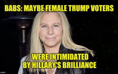 Arrogant Barbra Streisand Attacks Women Who Voted For Trump