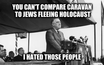 Caravan=Holocaust? NO WAY Because FDR Was Most Bigoted President In US History
