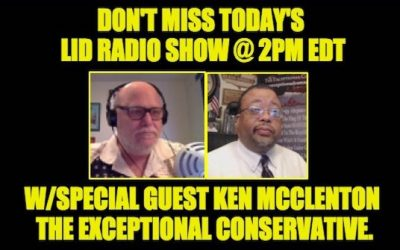 DON'T MISS! Lid Radio Show @2pm Today W/ Guest Ken McClenton: The Exceptional Conservative