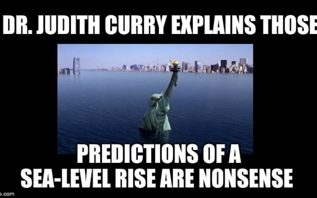 Climatologist Dr.Judith Curry Hits BS Button On Sea Level Rise Fear Mongering