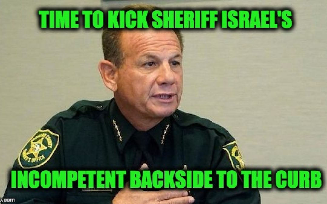 Florida Paper Does About-Face Says Sheriff Scott Israel Has Gotta Go