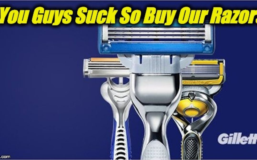 Gillette's Message:  Men Suck!  So Buy Our Razors