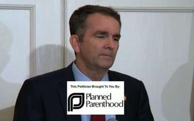 Infanticide Endorsing Va. Gov. Northam Got $2 Million From Planned Parenthood