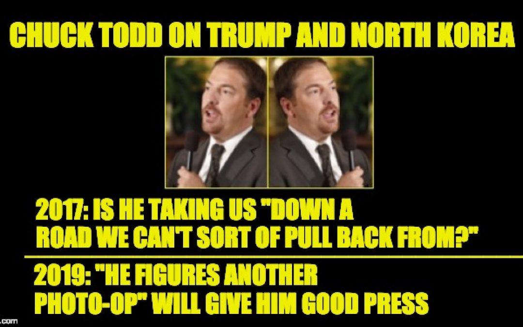 In 2017 He Feared US Heading Toward N Korea War, Now Chuck Todd Bashes Trump/Kim Summit
