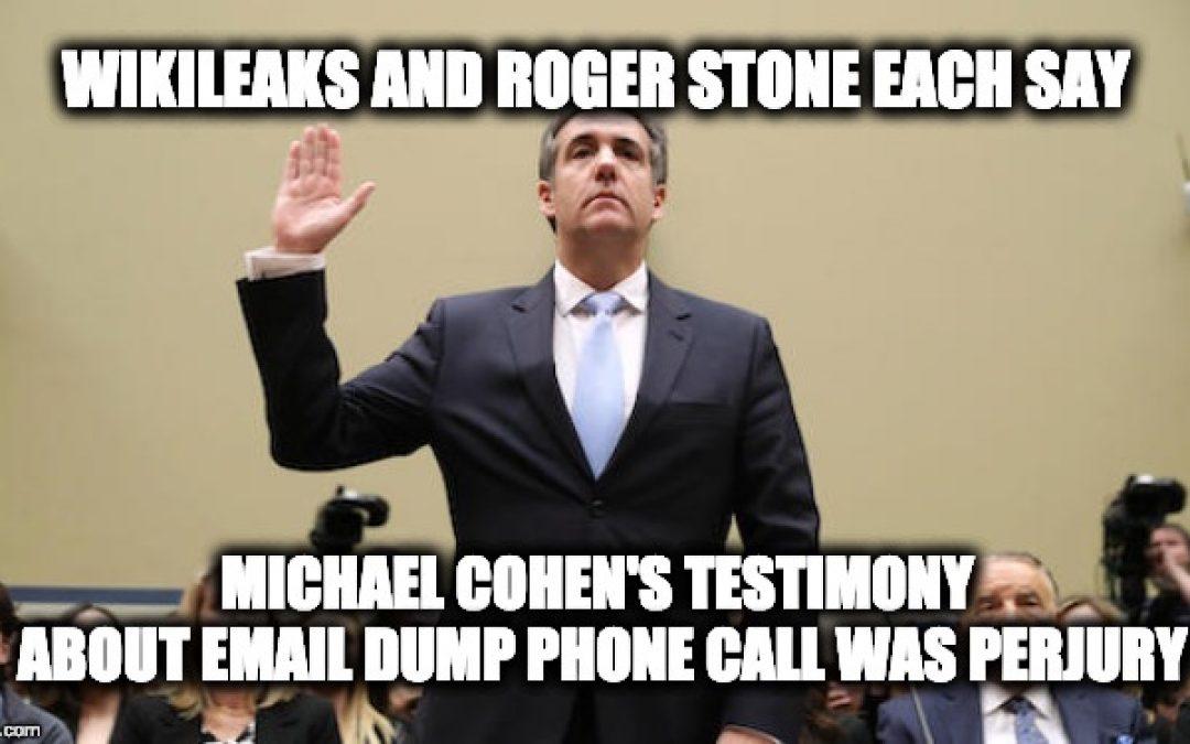 Wikileaks & Roger Stone Each Call Bullsh*t On Michael Cohen's Phone Call Testimony