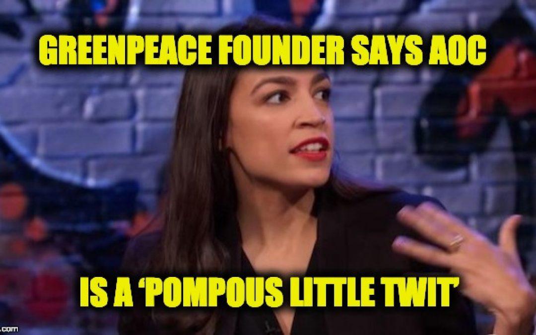 Greenpeace Founder Calls Rep. Alexandria Ocasio-Cortez 'Pompous Little Twit'