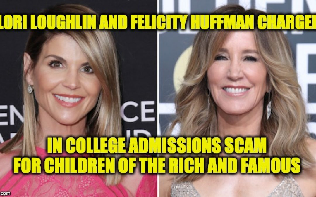 Famous Actresses Among 50 Charged In College-Admissions Scam For Rich Kids