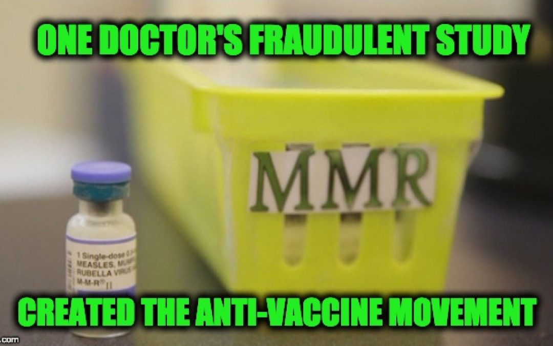 How One Doctor's Fraud Started The Anti-Vaccination Movement
