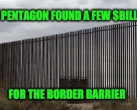 Pentagon Finds Almost $13 Billion For Border Barrier