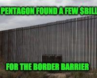 Pentagon Finds Almost $13 Billion For Border Barrier