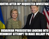 FINALLY! Ukrainian Prosecutor Opens Probe Of Attempt To Help Hillary Win In 2016