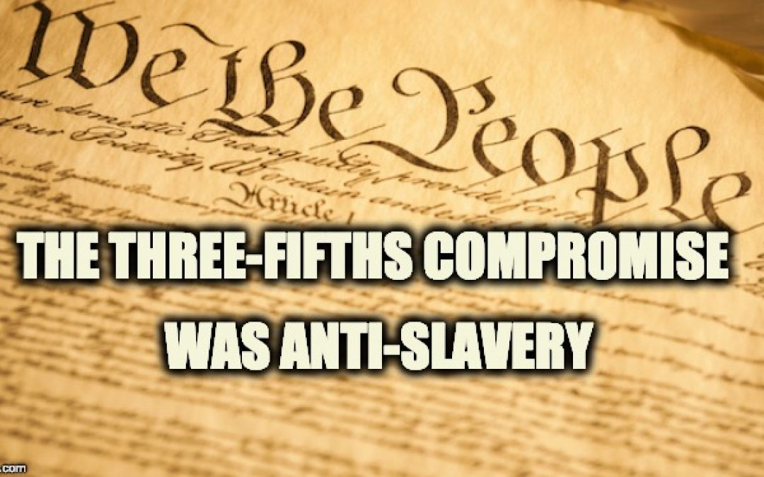 Hey Leftists, The Constitution's Three-Fifths Compromise Is NOT Anti-Black