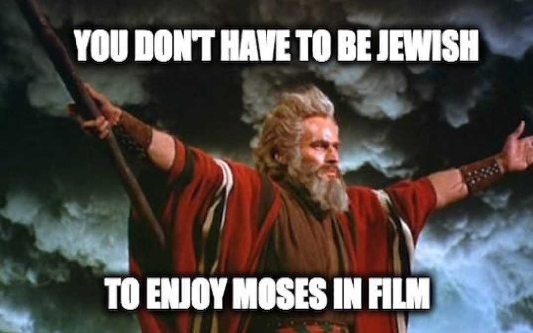 Making It Up To Moses Here Are Fourteen Movie Moseses
