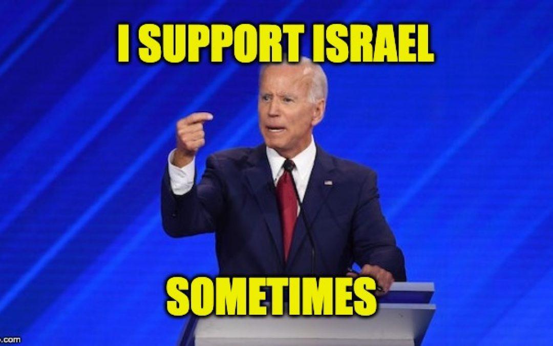 Does Joe Biden Support Israel?  It Depends