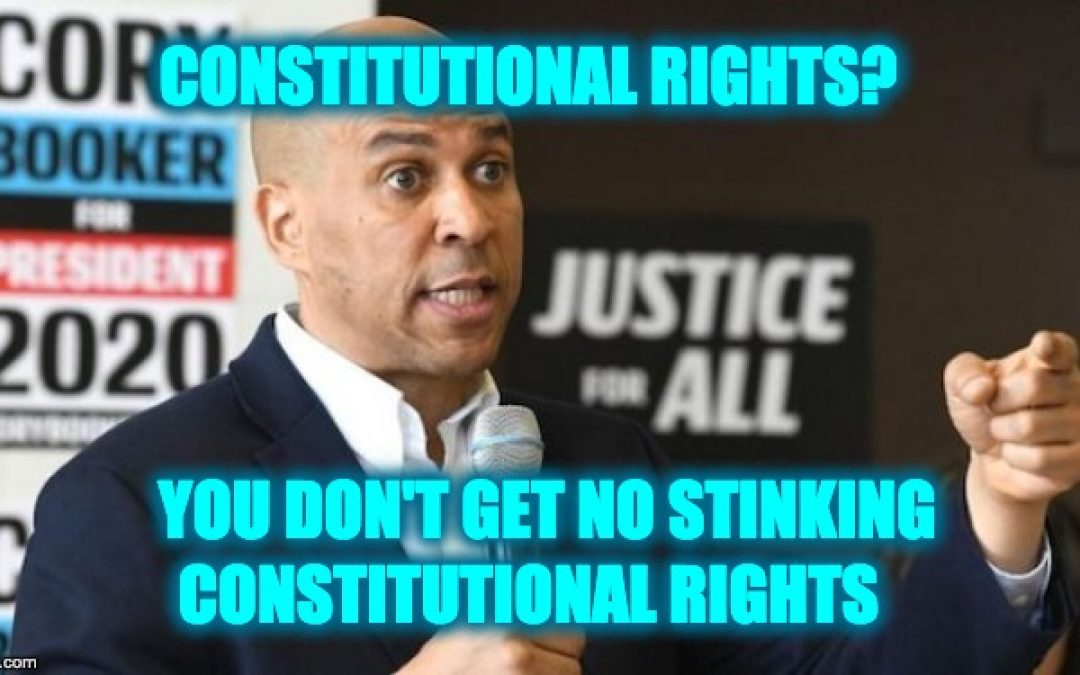 Cory Booker: Constitution Be Dammed!  Gun Owners Must Be Federally Licensed
