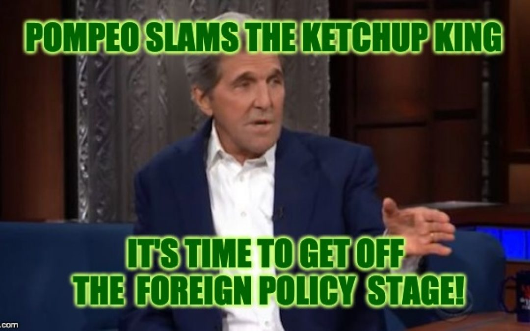 """Mike Pompeo Slams John Kerry,  """"It's Time To Get Off The Stage!"""""""