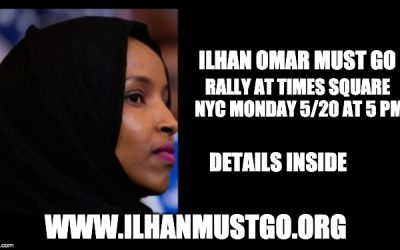 Ilan Omar Must Go: Rally At Times Square Monday May 20 @5pm