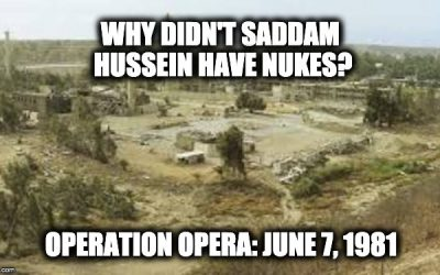 June 7th 1981-Operation Opera: The Reason Saddam Hussein Didn't Get The Bomb