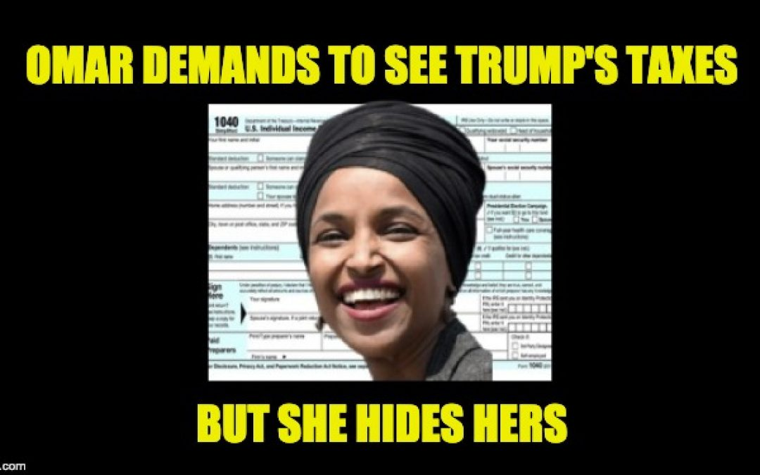 Rep. Omar Demands To See Trump's Taxes While Hiding Her Tax Returns
