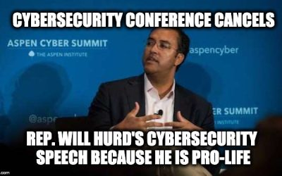 Leftists Cancel Congressman's Cybersecurity Speech Because He's Pro-Life