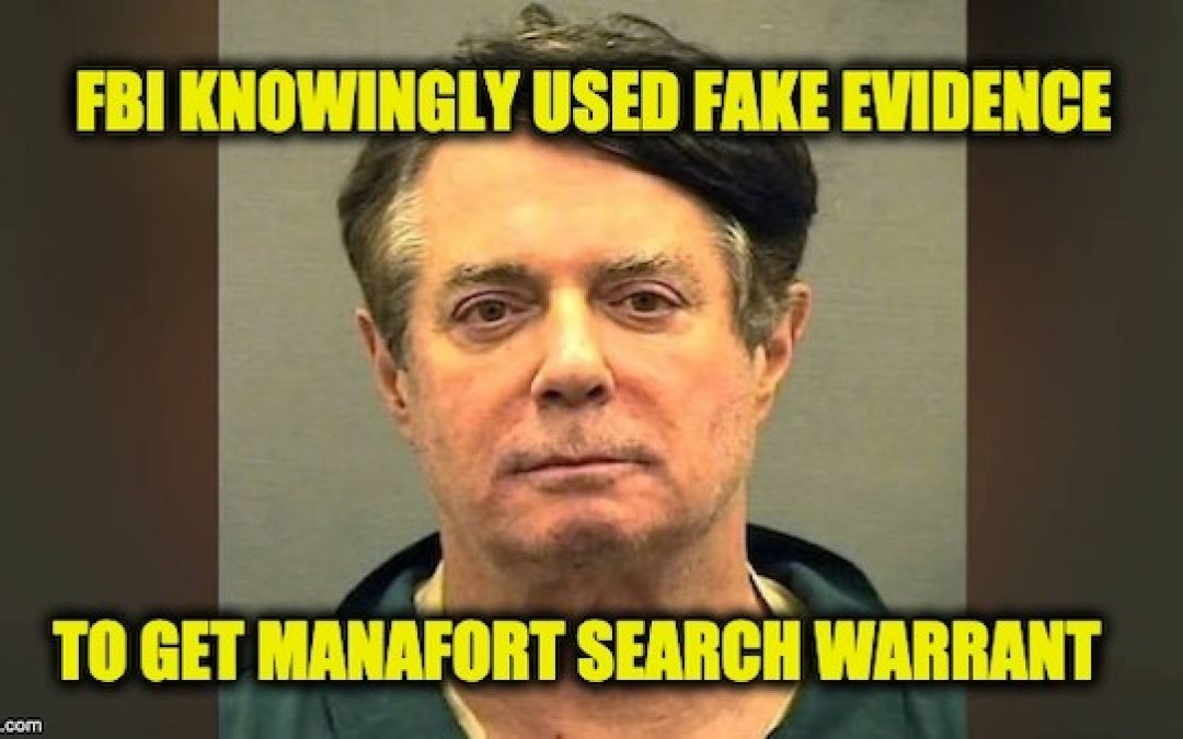 New Report Indicates Case Against Paul Manafort Is Fruit Of The Poisonous Tree