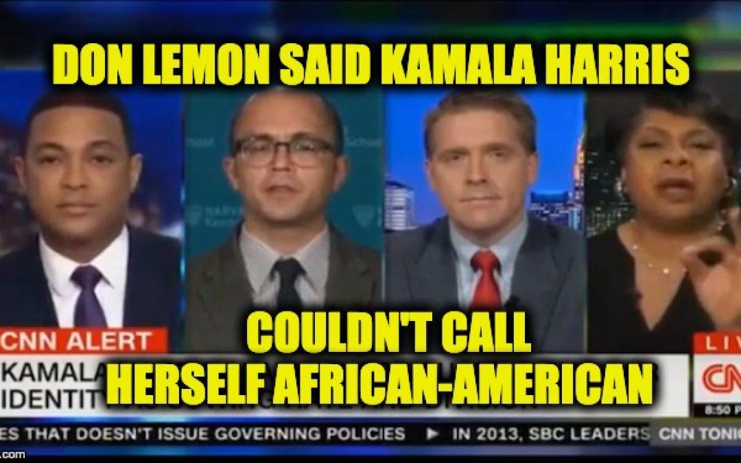 When Don Lemon Said Kamala Harris Wasn't African American