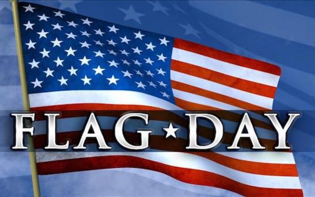 It's Flag Day, Happy Birthday Old Glory