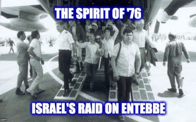 When Israel Showed The World The Spirit of '76 Still Exists: The Raid on Entebbe