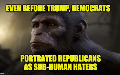 Years Before Trump Ran, Democrats Labeled Republicans As Sub-Human Haters