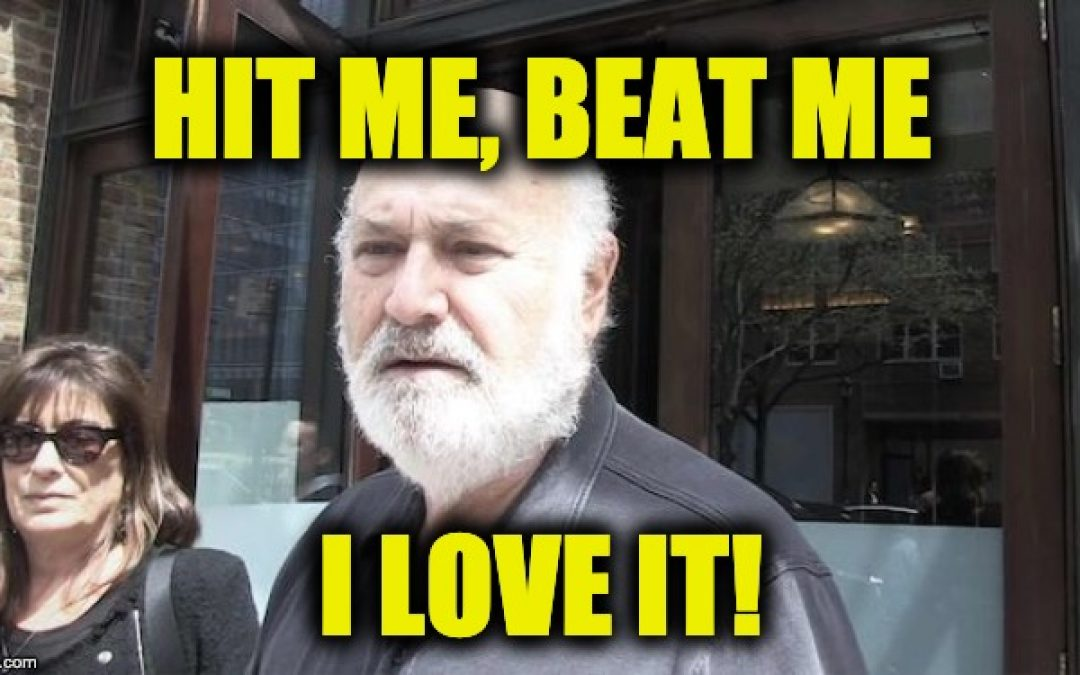Does Rob Reiner Trash Trump Because He's A Twitter Masochist?