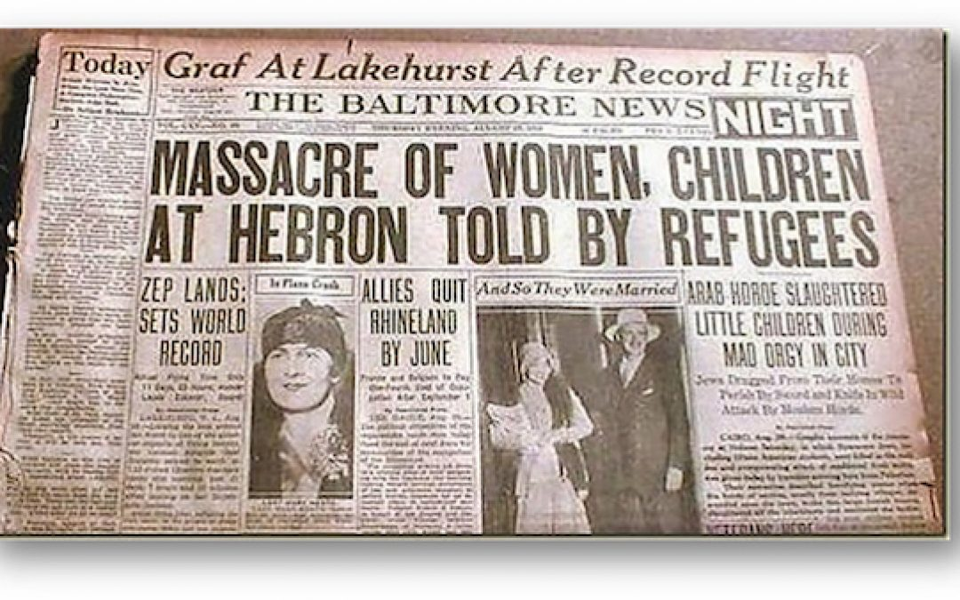The Hebron Massacre 90 Years Ago Today: When Hebron Became Arab Occupied Territory